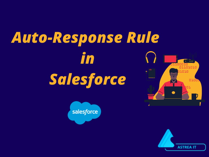 Auto-Response Rules in Salesforce