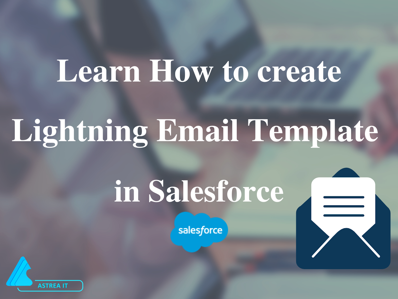 Create Lightning Email Templates In Salesforce