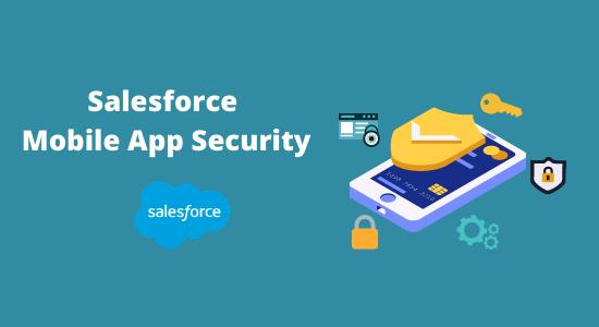 salesforce mobile app security features